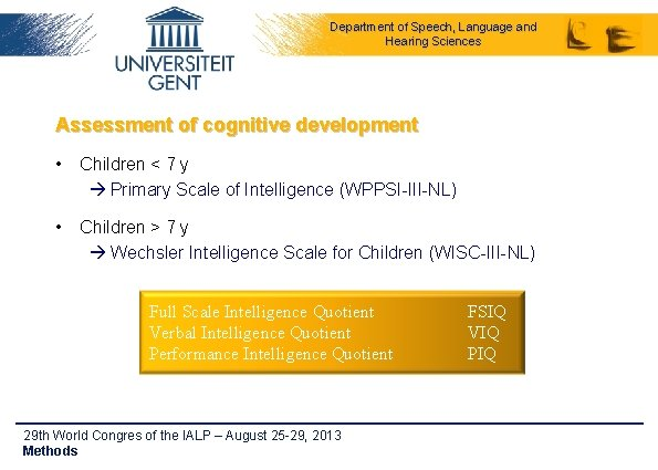 Department of Speech, Language and Hearing Sciences Assessment of cognitive development • Children <