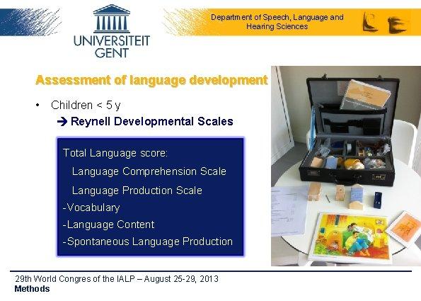 Department of Speech, Language and Hearing Sciences Assessment of language development • Children <