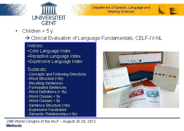 Department of Speech, Language and Hearing Sciences • Children > 5 y Clinical Evaluation
