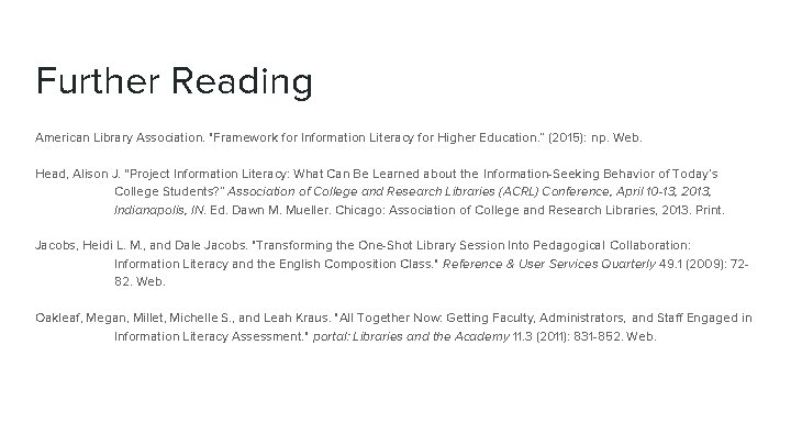 """Further Reading American Library Association. """"Framework for Information Literacy for Higher Education. """" (2015):"""