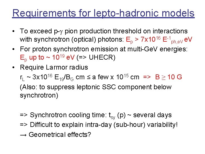 Requirements for lepto-hadronic models • To exceed p-g pion production threshold on interactions with