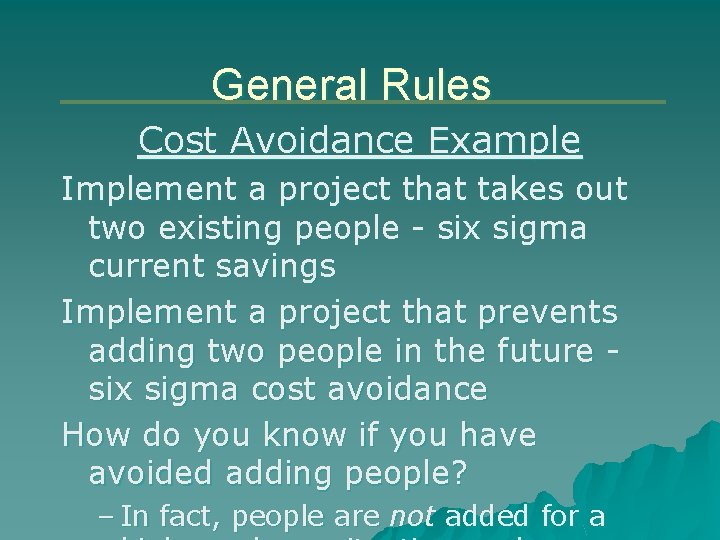 General Rules Cost Avoidance Example Implement a project that takes out two existing people