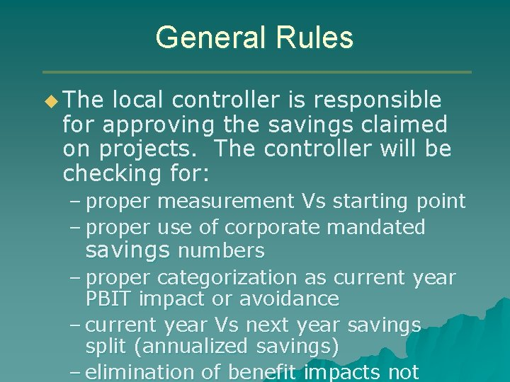 General Rules u The local controller is responsible for approving the savings claimed on