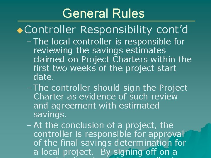 General Rules u Controller Responsibility cont'd – The local controller is responsible for reviewing