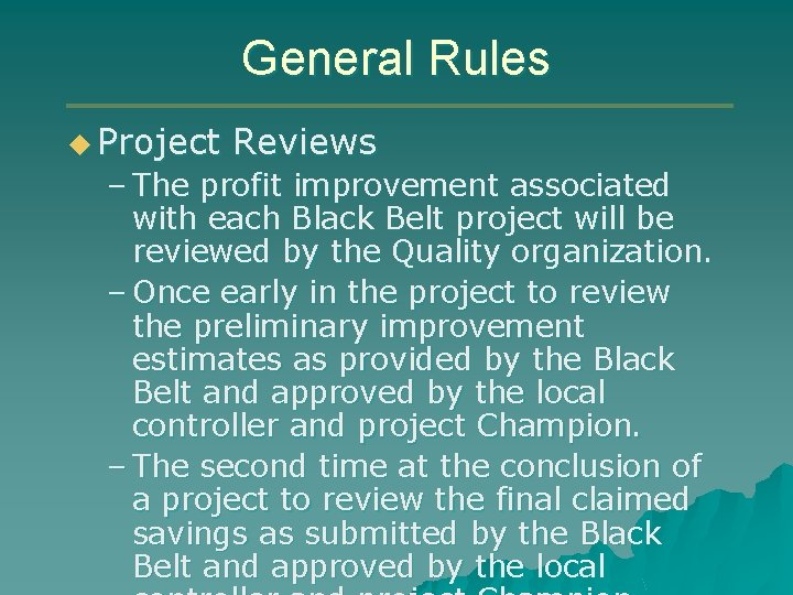 General Rules u Project Reviews – The profit improvement associated with each Black Belt