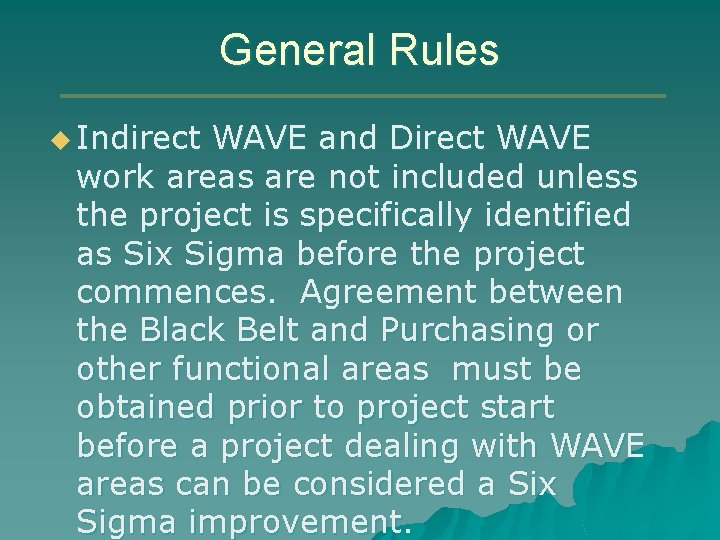 General Rules u Indirect WAVE and Direct WAVE work areas are not included unless