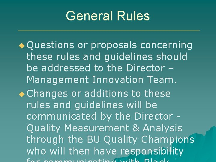 General Rules u Questions or proposals concerning these rules and guidelines should be addressed