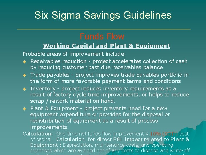 Six Sigma Savings Guidelines Funds Flow Working Capital and Plant & Equipment Probable areas