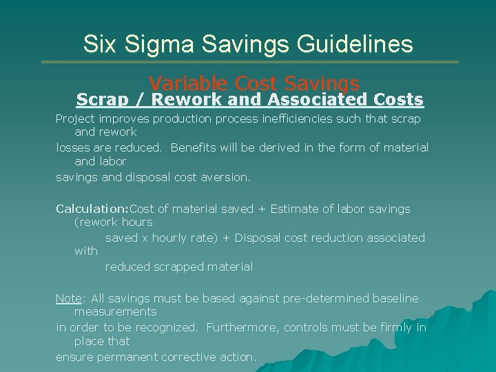 Six Sigma Savings Guidelines Variable Cost Savings Scrap / Rework and Associated Costs Project