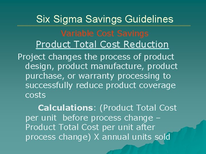 Six Sigma Savings Guidelines Variable Cost Savings Product Total Cost Reduction Project changes the