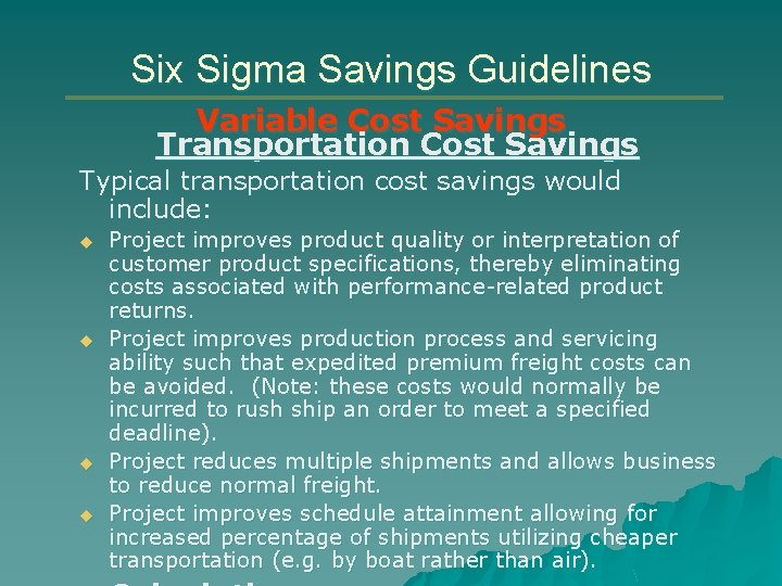 Six Sigma Savings Guidelines Variable Cost Savings Transportation Cost Savings Typical transportation cost savings
