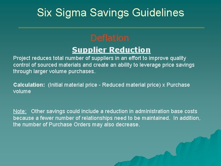 Six Sigma Savings Guidelines Deflation Supplier Reduction Project reduces total number of suppliers in