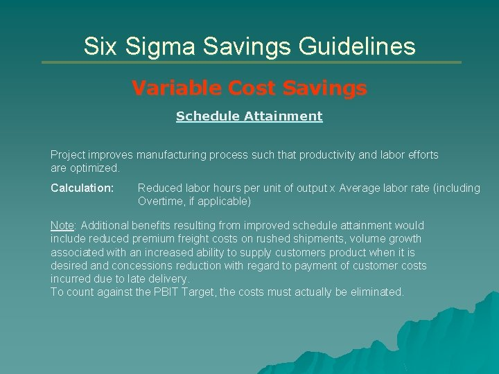 Six Sigma Savings Guidelines Variable Cost Savings Schedule Attainment Project improves manufacturing process such