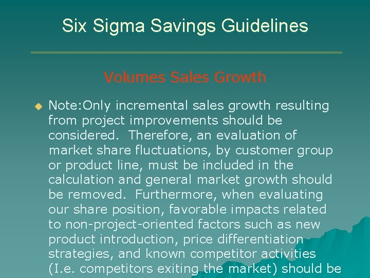 Six Sigma Savings Guidelines Volumes Sales Growth u Note: Only incremental sales growth resulting