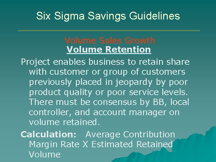 Six Sigma Savings Guidelines Volume Sales Growth Volume Retention Project enables business to retain