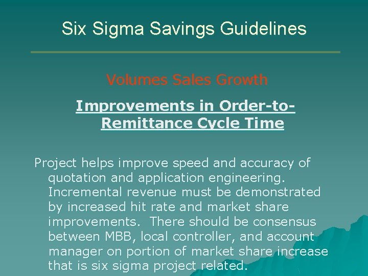 Six Sigma Savings Guidelines Volumes Sales Growth Improvements in Order-to. Remittance Cycle Time Project