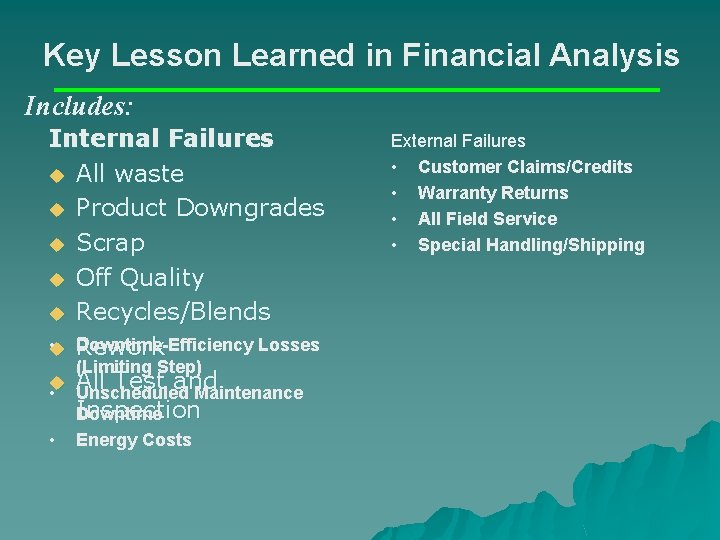 Key Lesson Learned in Financial Analysis Includes: Internal Failures u All waste u Product