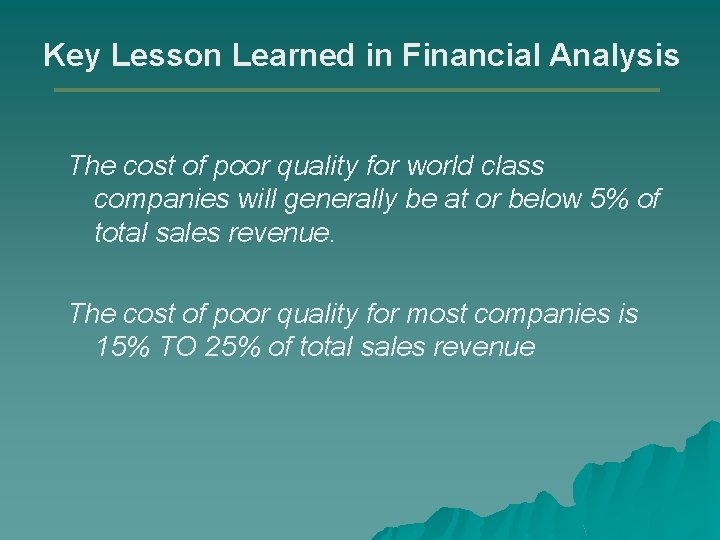 Key Lesson Learned in Financial Analysis The cost of poor quality for world class