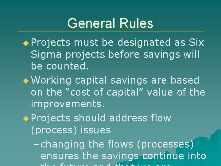 General Rules u Projects must be designated as Six Sigma projects before savings will