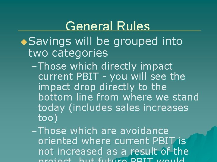 General Rules u Savings will be grouped into two categories – Those which directly