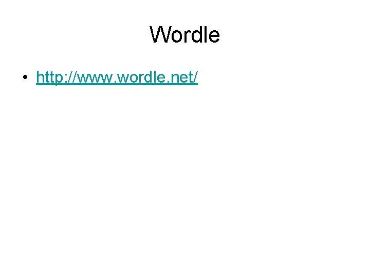 Wordle • http: //www. wordle. net/