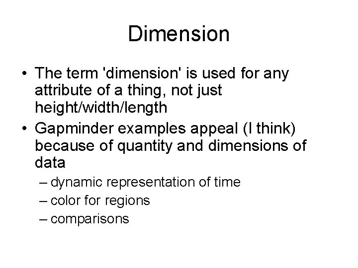 Dimension • The term 'dimension' is used for any attribute of a thing, not