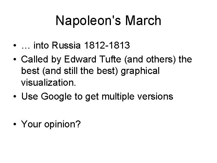Napoleon's March • … into Russia 1812 -1813 • Called by Edward Tufte (and
