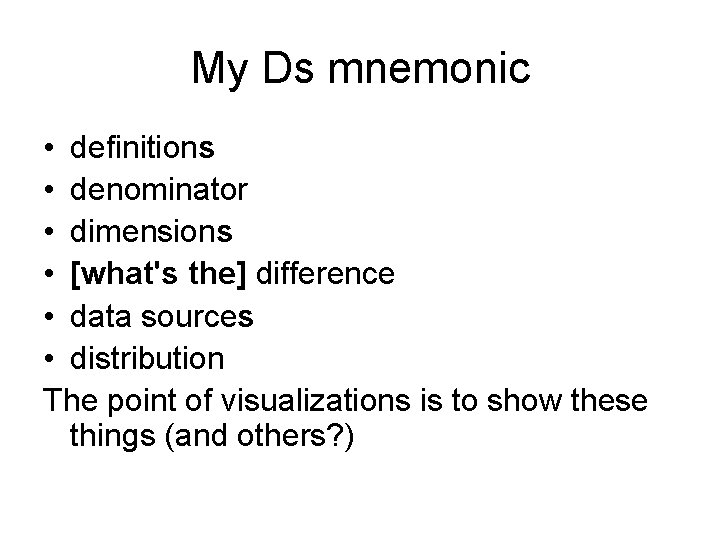 My Ds mnemonic • definitions • denominator • dimensions • [what's the] difference •