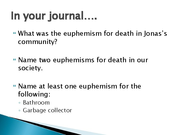 In your journal…. What was the euphemism for death in Jonas's community? Name two
