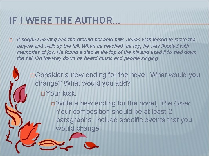 IF I WERE THE AUTHOR… � It began snowing and the ground became hilly.