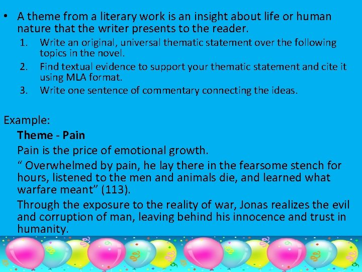 • A theme from a literary work is an insight about life or