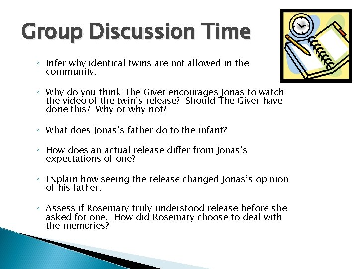 Group Discussion Time ◦ Infer why identical twins are not allowed in the community.