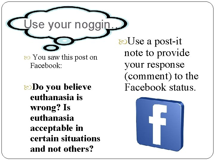 Use your noggin… Use a post-it You saw this post on Facebook: Do you