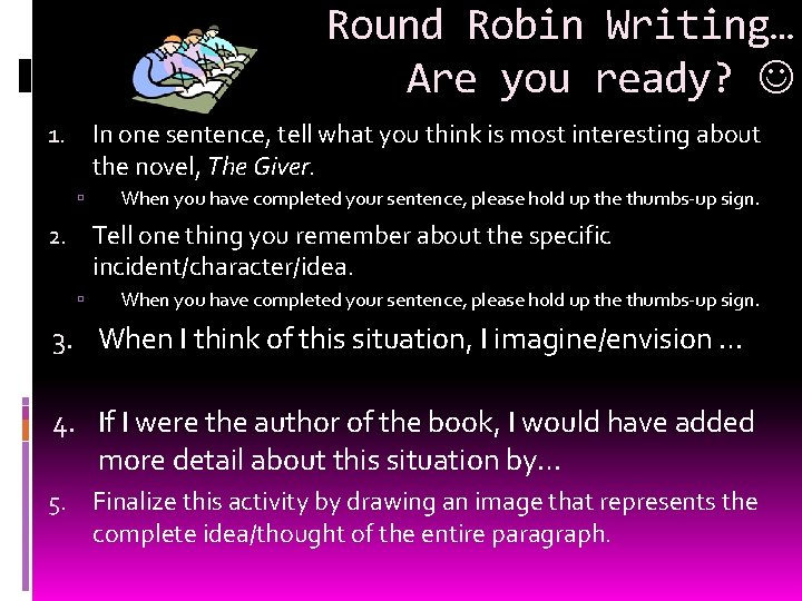 Round Robin Writing… Are you ready? In one sentence, tell what you think is