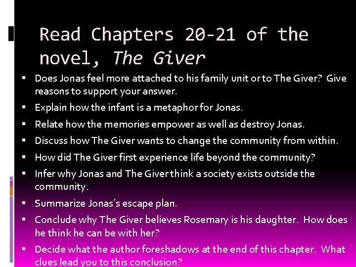 Read Chapters 20 -21 of the novel, The Giver Does Jonas feel more attached