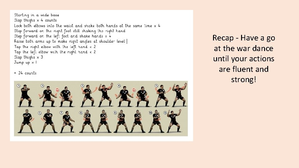 Recap - Have a go at the war dance until your actions are fluent