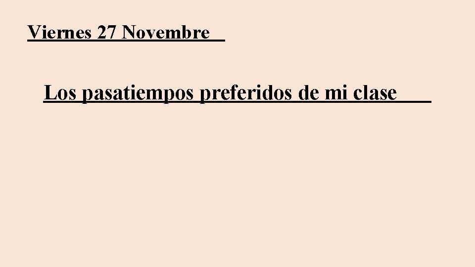 Viernes 27 Novembre Los pasatiempos preferidos de mi clase