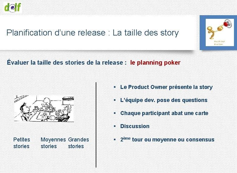 Planification d'une release : La taille des story Évaluer la taille des stories de