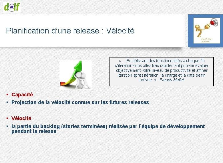 Planification d'une release : Vélocité «. . . En délivrant des fonctionnalités à chaque
