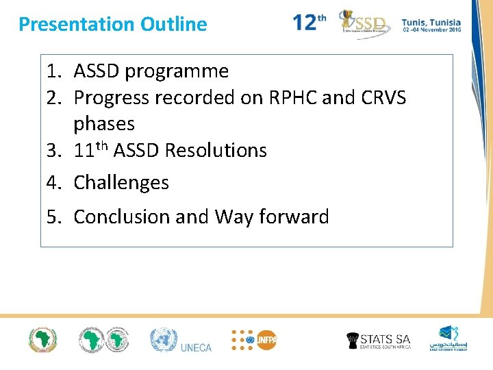 Presentation Outline 1. ASSD programme 2. Progress recorded on RPHC and CRVS phases 3.