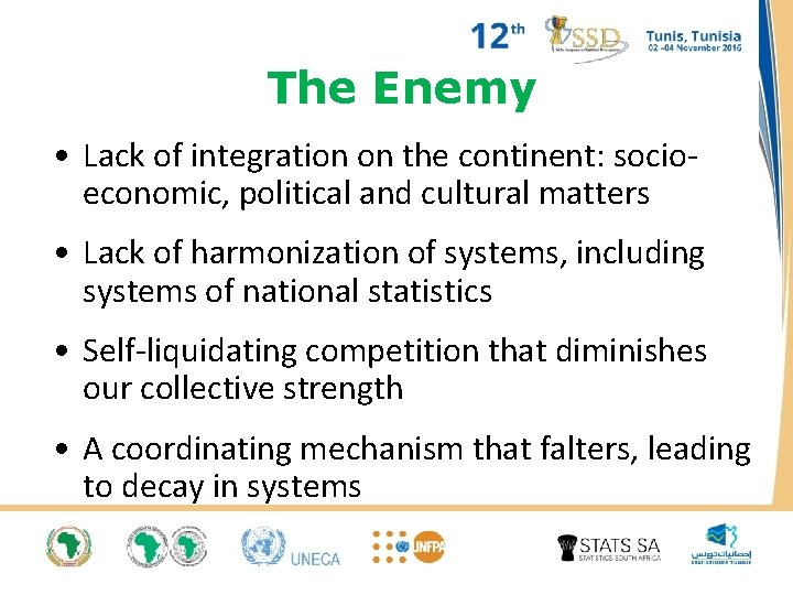 The Enemy • Lack of integration on the continent: socioeconomic, political and cultural matters