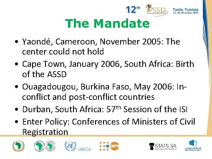 The Mandate • Yaondé, Cameroon, November 2005: The center could not hold • Cape