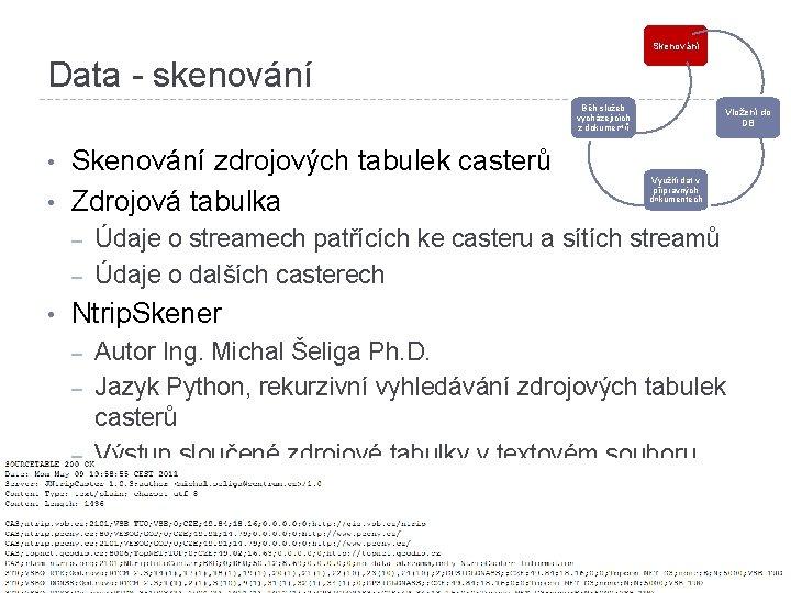 Skenování Data - skenování Běh služeb vycházejících z dokumentů • • Skenování zdrojových tabulek