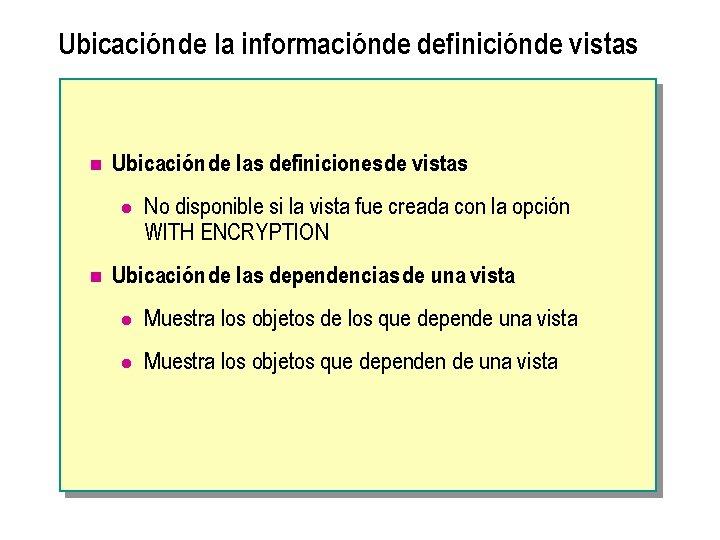 Ubicación de la informaciónde definiciónde vistas n Ubicación de las definicionesde vistas l n