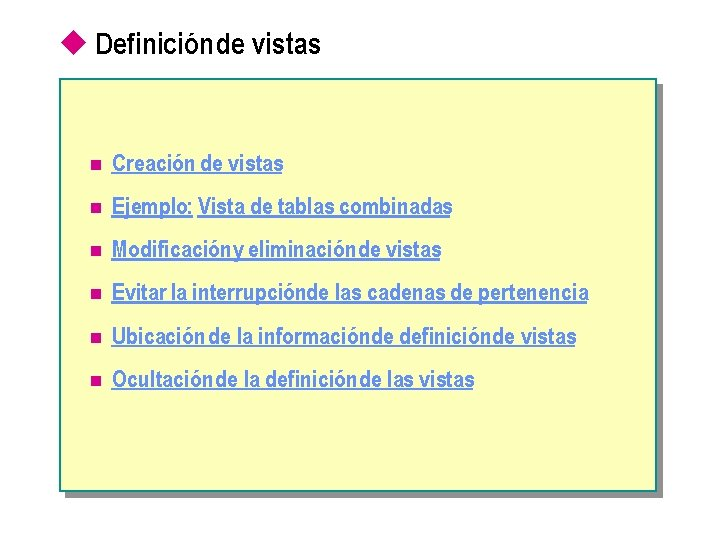 u Definición de vistas n Creación de vistas n Ejemplo: Vista de tablas combinadas