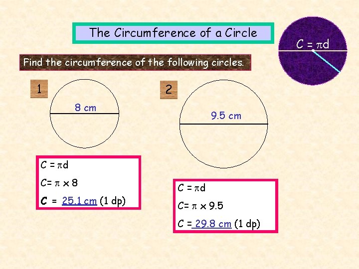 The Circumference of a Circle Find the circumference of the following circles. 1 2