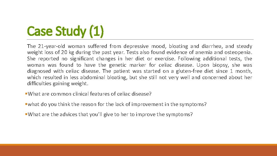 Case Study (1) The 21 -year-old woman suffered from depressive mood, bloating and diarrhea,