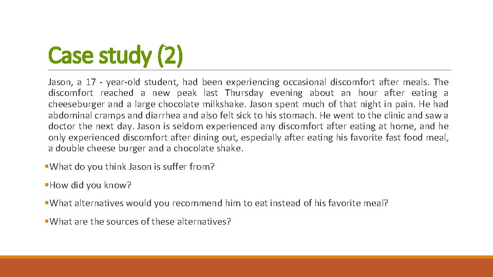 Case study (2) Jason, a 17 - year-old student, had been experiencing occasional discomfort