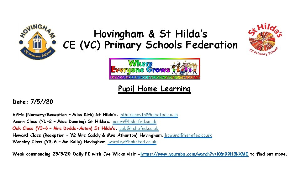 Hovingham & St Hilda's CE (VC) Primary Schools Federation Pupil Home Learning Date: 7/5//20