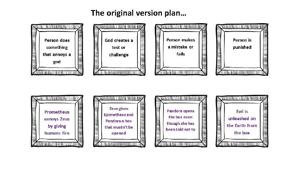 The original version plan…